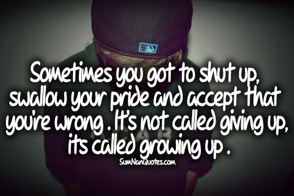 Swallowing Your Pride Quotes: Best 25+ Shut Up Quotes Ideas On Pinterest