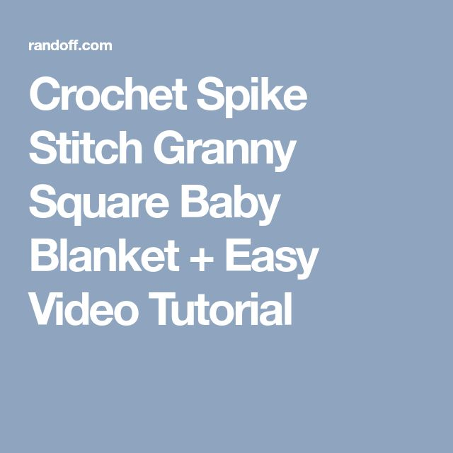 Crochet Spike Stitch Granny Square Baby Blanket + Easy Video Tutorial
