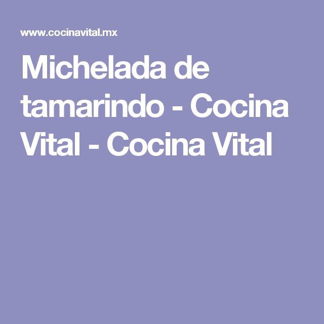 Michelada de tamarindo - Cocina Vital - Cocina Vital