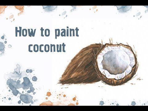 Рисуем кокос акварелью/How to paint coconut in watercolor - YouTube