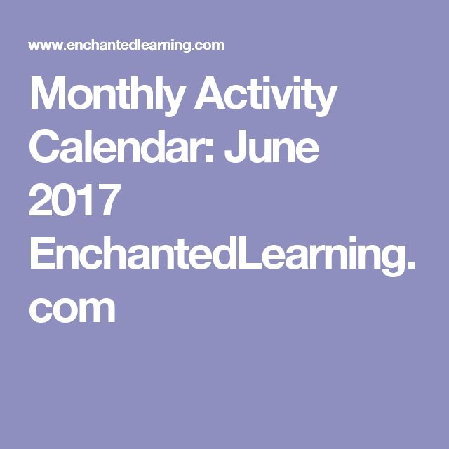 Monthly Activity Calendar: June 2017 EnchantedLearning.com