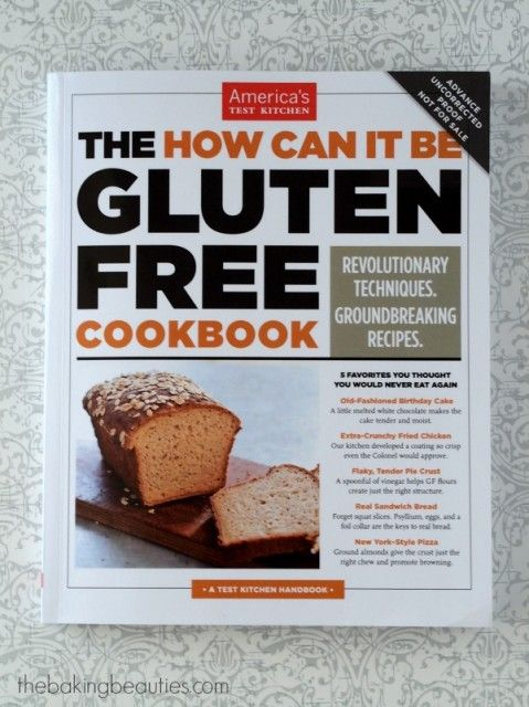 Gluten Free America's Test Kitchen  The How Can it Be Gluten Free Cookbook    EXCELLENT BOOK !