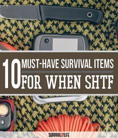 10 Must-Have SHTF Survival Items | Things You Should Have in Your SHTF Survival Supplies - Survival Kit And Bug Out Bag Ideas by Survival Life at survivallife.com/...