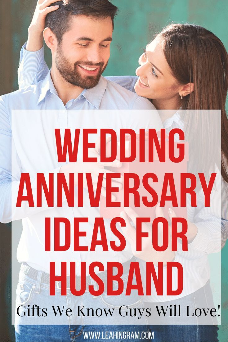 Here Are Wedding Anniversary Ideas For Husband That Are Easy Fun