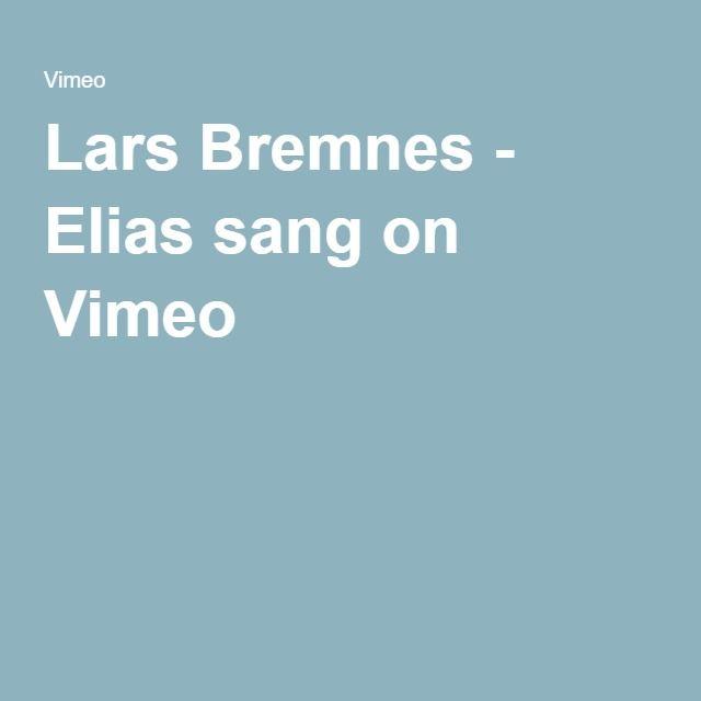Lars Bremnes - Elias sang on Vimeo