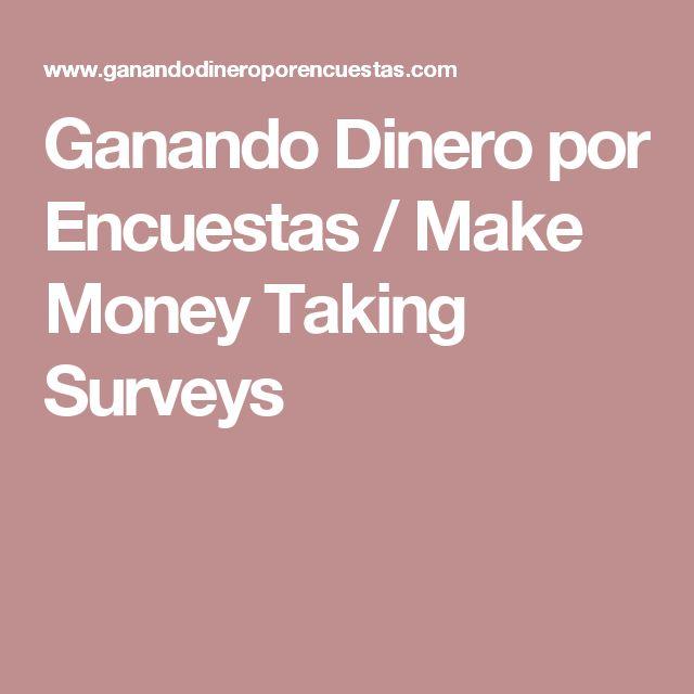 Ganando Dinero por Encuestas / Make Money Taking Surveys