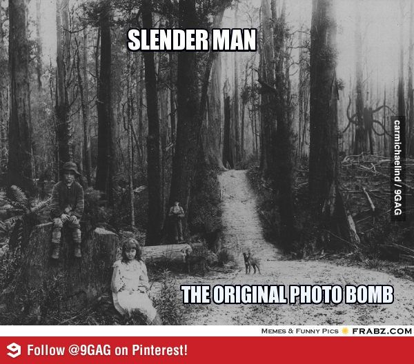 The very first Slender Man sighting. I would be scared...even though I like slendy