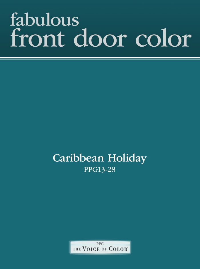Updating The Paint Color On Your Front Door Adds Instant Personality To The Home And Boosts Curb Appeal Try Bold Turquoise Paint Color Caribbean Holiday