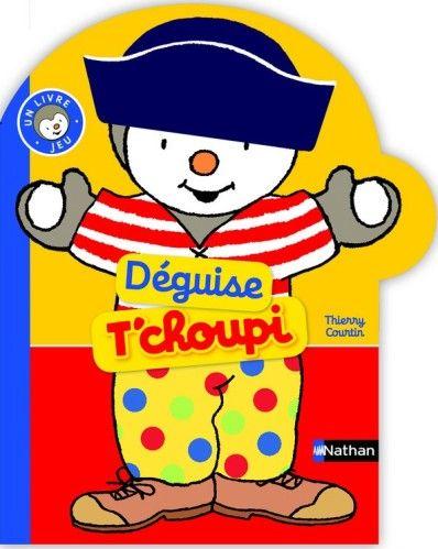 Déguise T'choupi Thierry Courtin Catégorie(s) : Album jeunesse Thèmes & Mots…