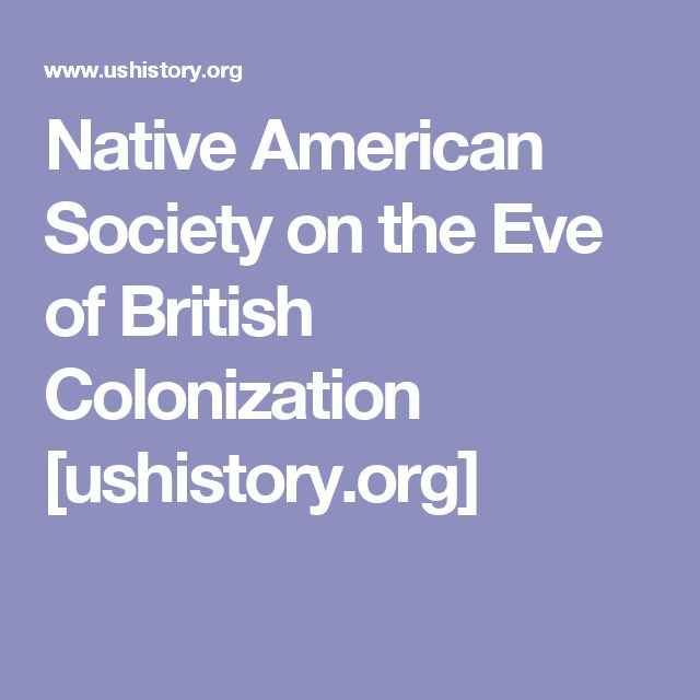 Native American Society on the Eve of British Colonization [ushistory.org]