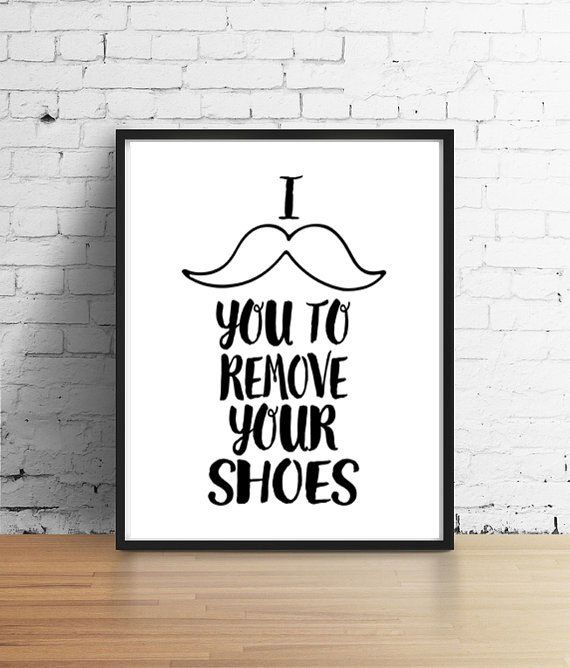 I mustache you to remove your shoes, remove shoes printable,entry room art,funny wall art,shoes sign, shoes off sign,mud room, printable art by boutiqueprintart on Etsy