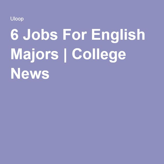 What are some jobs you get when you're an english major?
