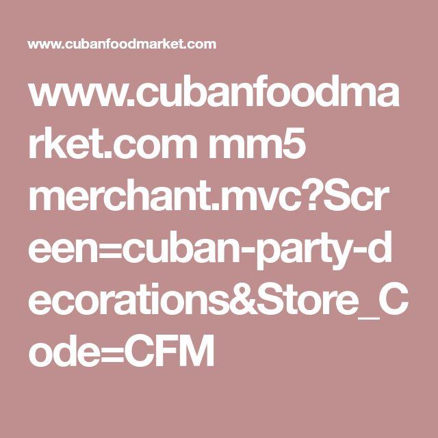 www.cubanfoodmarket.com mm5 merchant.mvc?Screen=cuban-party-decorations&Store_Code=CFM