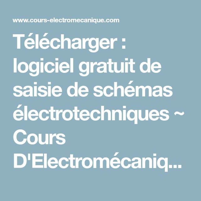 Télécharger : logiciel gratuit de saisie de schémas électrotechniques ~ Cours D'Electromécanique