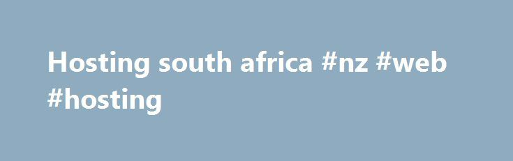 Hosting south africa #nz #web #hosting http://vps.nef2.com/hosting-south-africa-nz-web-hosting/  #hosting south africa # It all starts with a domain name On the Limited Plan you get access to 12 widget points. Each widget has a certain amount of points linked to it. You will be able to add widgets to your website up the amount of available points. For example: You could add the Facebook Widget (3 points), Contact Form Widget (2 points), Photo Gallery (5 points) and the Search Widget (2…