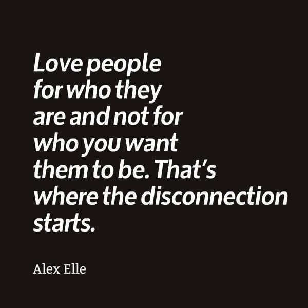 Love people for who they are