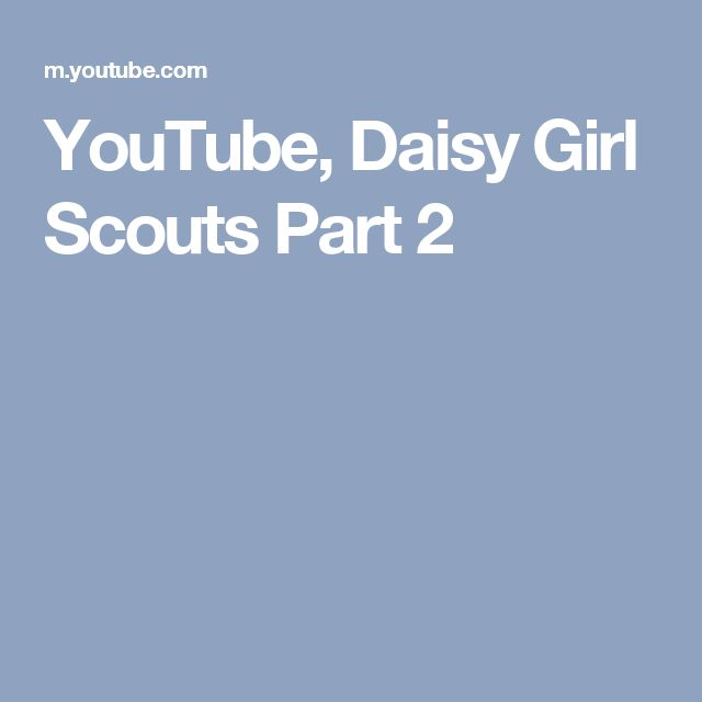 YouTube, Daisy Girl Scouts Part 2