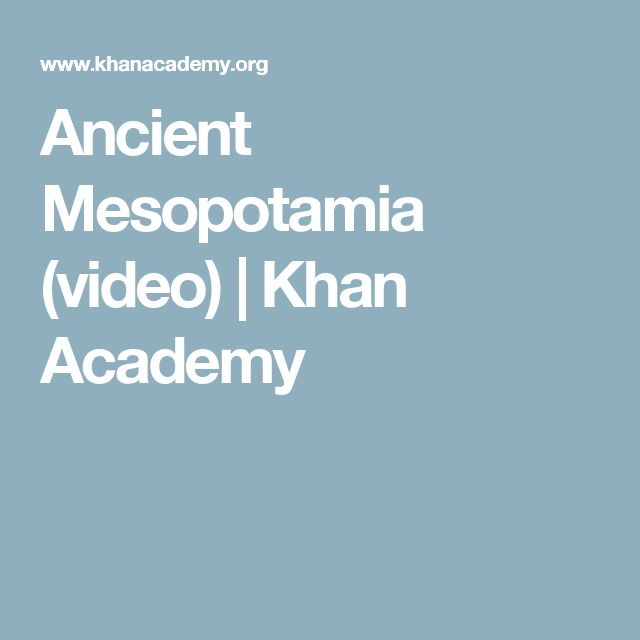 Ancient Mesopotamia (video) | Khan Academy