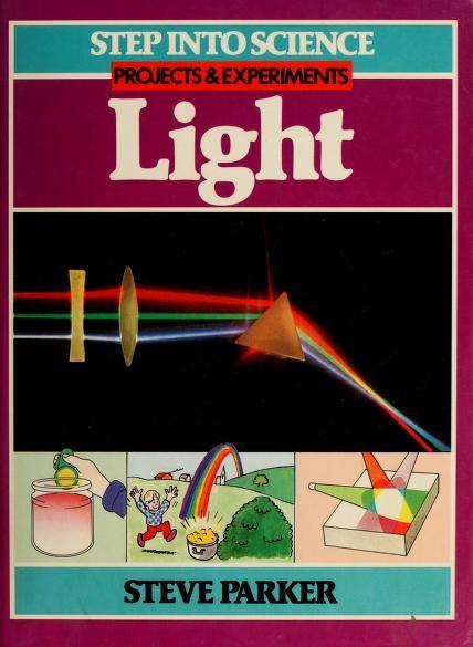 Light by Steve Parker, 43 pgs
