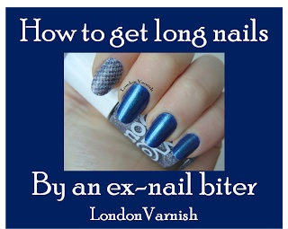 How to grow long nails - Tips from an ex-nail biter From LondonVarnish