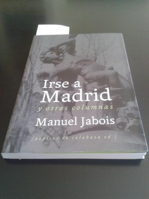 Irse a Madrid de Manuel Jabois. #VacacionesLectoras de @elsursumcorda
