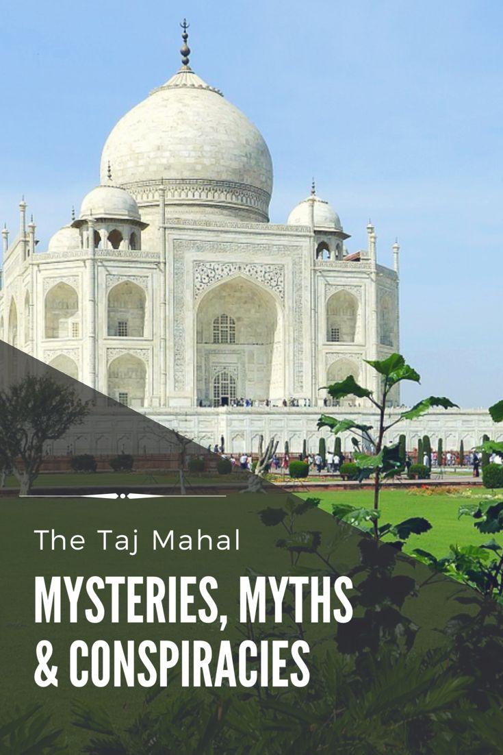 The Taj Mahal: A history of myth, mystery, and conspiracy