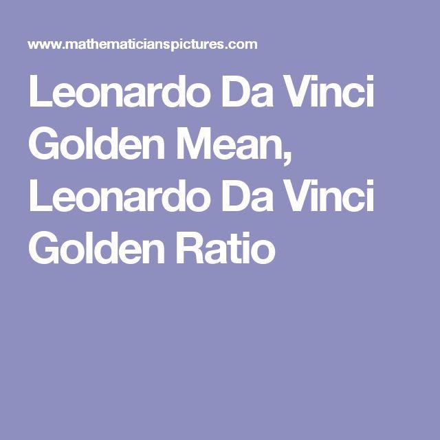 Leonardo Da Vinci Golden Mean, Leonardo Da Vinci Golden Ratio