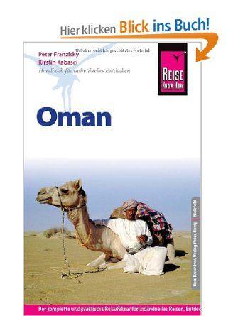Reise Know-How Oman: Reiseführer für individuelles Entdecken: Amazon.de: Peter Franzisky, Kirstin Kabaci: Bücher