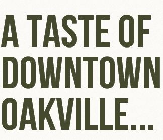 Indulge in the Taste of Oakville Event   Oct 9th-23, 2012 with 20 Restaurants in Downtown OakvilleParticipating