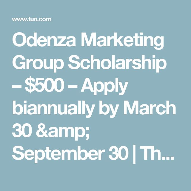 Odenza Marketing Group Scholarship – $500 – Apply biannually by March 30 & September 30 | The University Network