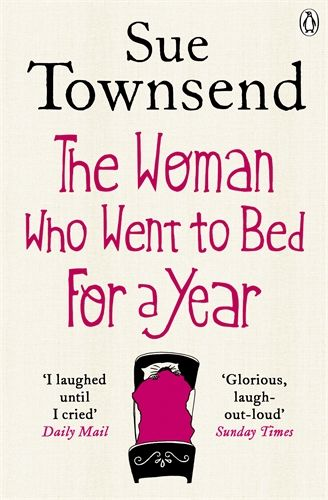 (July) Sue Townsend - The Woman Who Went to Bed for a Year