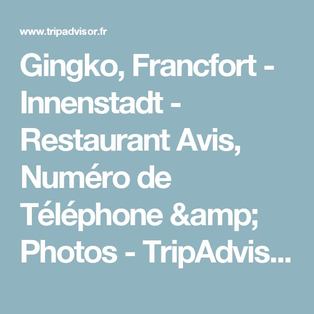 Gingko, Francfort - Innenstadt - Restaurant Avis, Numéro de Téléphone & Photos - TripAdvisor