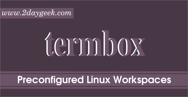 Termbox – Access Preconfigured Linux Command-Line Workspaces via Web Browser