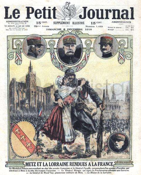 Metz and the Lorraine returned to France, front page of Le Petit Journal newspaper dated from 8 December 1918.- Alsace-Lorraine - (Wikipedia, the free encyclopedia)