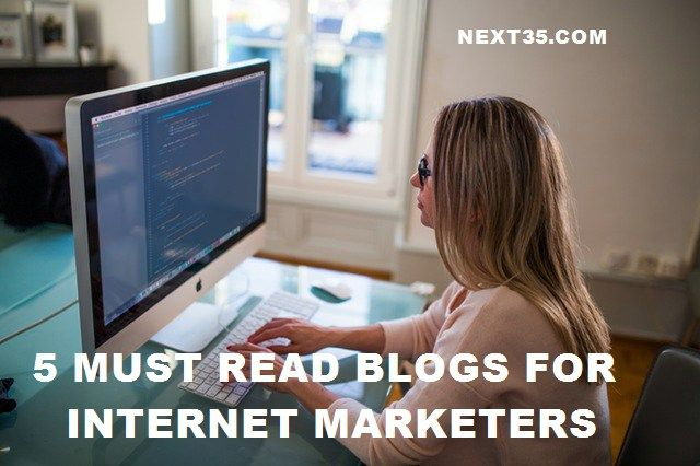 My Top 5 Must Read Blogs For Internet Marketers