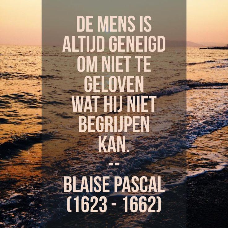 Niet te geloven - Blaise Pascal (1623 – 1662)