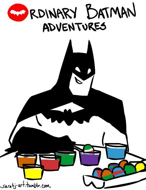 Batman isn't the best Easter Egg artist…  Happy Easter!  Ordinary Batman Adventures.  *edit* Ashoneyinmygearssaid, I forgot yellow! Also updated the Bat symbol.