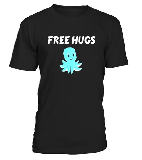 "# Free Hugs Octopus T-Shirt Friendly Cute Buddy .  Special Offer, not available in shops      Comes in a variety of styles and colours      Buy yours now before it is too late!      Secured payment via Visa / Mastercard / Amex / PayPal      How to place an order            Choose the model from the drop-down menu      Click on ""Buy it now""      Choose the size and the quantity      Add your delivery address and bank details      And that's it!      Tags: This Funny Friendly Free Hugs Octopus…"