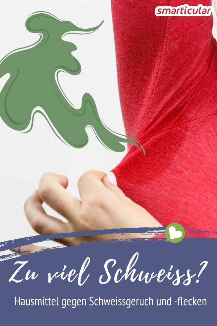 Hausmittel Gegen Starkes Schwitzen Das Hilft Gegen Schweissgeruch Und Flecken Schweissgeruch Hausmittel Starkes Schwitzen