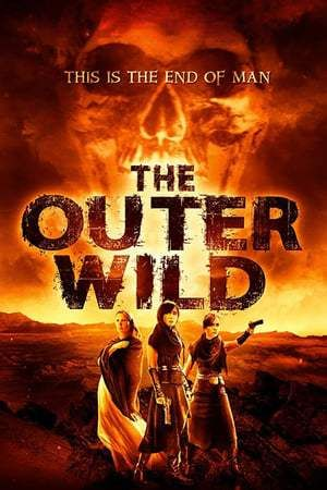 Watch Stream The Outer Wild Full Movie Hd 720p Stream Online Hd