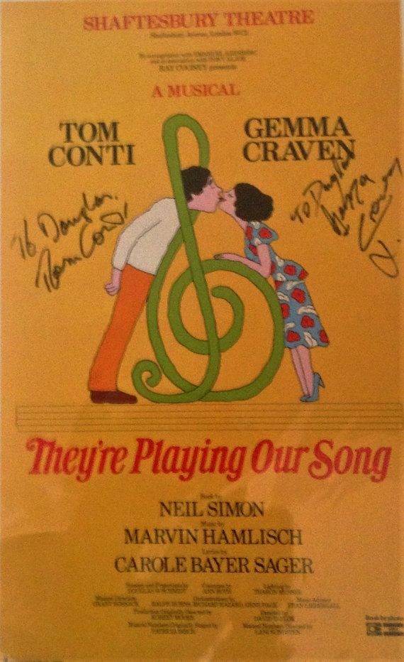 Vintage original signed theatre poster - Theyre Playing Our Song - Starring Tom Conti and Gemma Craven at the Shaftesbury theatre 1980  Poster signed bt Tom Conti and Gemma Craven  Size 20 high x 12 wide, in excellent condition.
