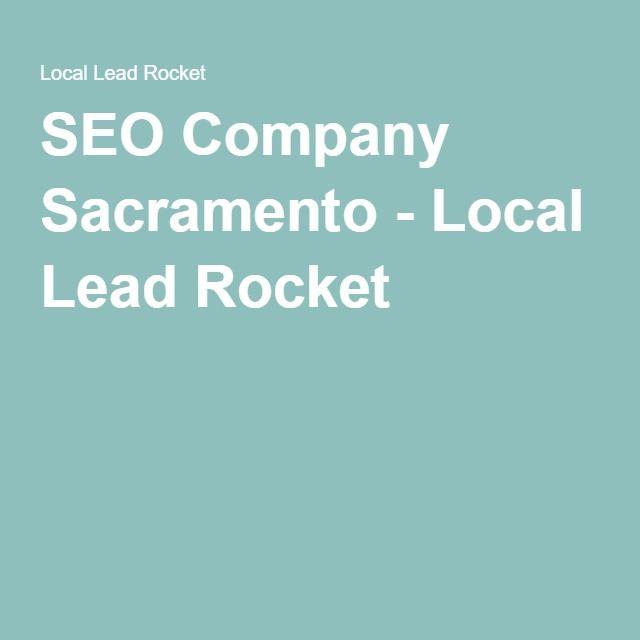 SEO Company Sacramento - Local Lead Rocket