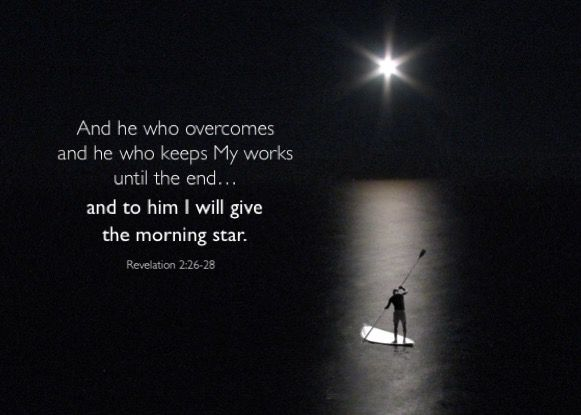 As the bright morning star before the dawning of the day, He will