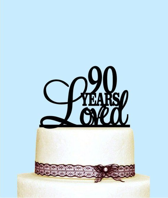 90 Years Loved Cake Topper 90th Birthday Decorations Happy Birthda