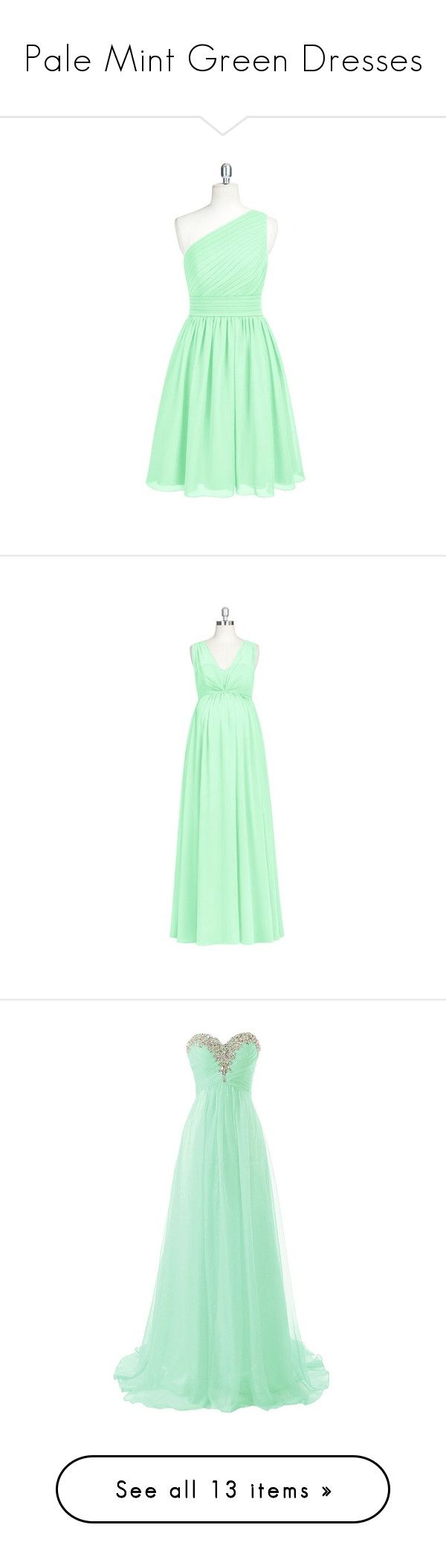"""""""Pale Mint Green Dresses"""" by tegan-b-riley on Polyvore featuring dresses, night out dresses, green party dress, bridal dresses, green color dress, bridesmaid dresses, maternity, long green dress, formal dresses and green dress"""
