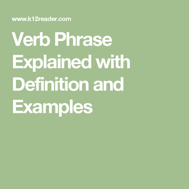 Verb Phrase Explained with Definition and Examples