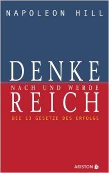 """Was beinhaltet das Buch Denke nach und werde reich von Napoleon Hill?    """"Denke nach und werde reich: Die 13 Gesetze des Erfolgs"""" von Napoleon Hill   ist ein Klassiker derMotivations- und Erfolgspsychologie. 1928 erstmals erschienen,   hat er auch... Hier den ganzen Text lesen: http://www.verdienst-methode.com/denke-nach-und-werde-reich-zusammenfassung-von-die-13-gesetze-des-erfolgs/"""