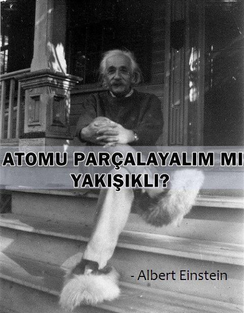 Albert Einstein ünlü sözleri  Albert Einstein – bilimde çığır açan teorik fizikçinin ; gelmiş geçmiş en zeki, en faydalı çalışmalar yapan bilim adamları listesi olsa üst sıralarda bulunacağı kesindir. 14 Mart 1879 doğumlu Albert Einstein; Alman mucit ve bilim adamıdır.  Bu içerik KpssDelisi.com 'dan alınmıştır : http://kpssdelisi.com/question/bilimadamlari-ve-mucitlerin-unlu-olmus-ancak-asla-soylemedigi-unlu-sozleri/