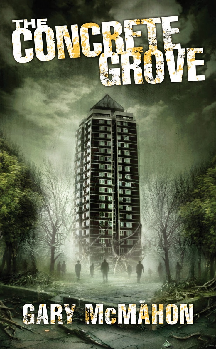 Discover The Book : The Concrete Grove (the Concrete Grove Trilogy) By Gary  Mcmahon