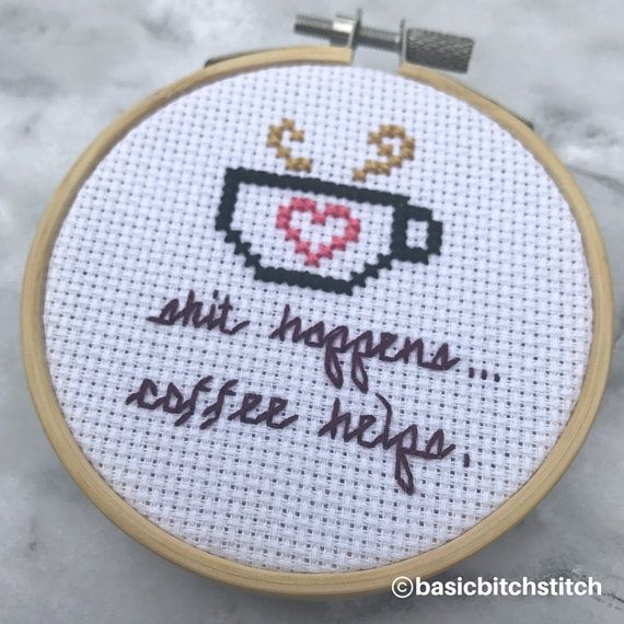 Shit Happens Coffee Helps Cross Stitch Pattern Funny Instant